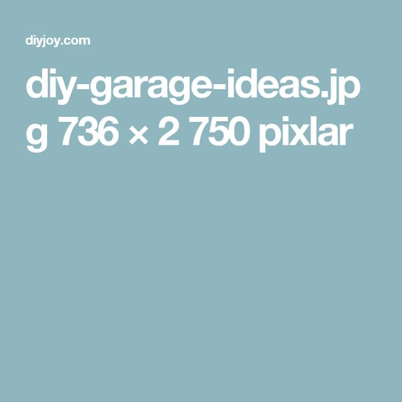 diy-garage-ideas.jpg 736 × 2 750 pixlar