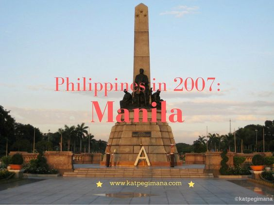 Reminiscing my first trip to Manila back in 2007, before my pre-blogging days!