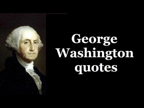 George Washington Quotes George Washington Quotes Founding Fathers Quotes Quotes By Famous People