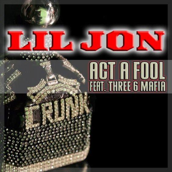 Lil Jon, Three 6 Mafia – Act a Fool (single cover art)