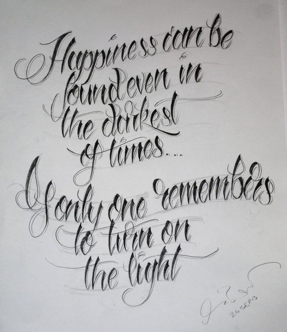 "Harry Potter Quote Tattoo Script. ""Happiness Can Be Found"