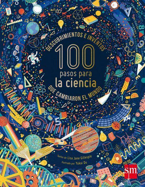 100 Pasos Para La Ciencia Descubrimientos E Inventos Que Cambiaron El Mundo Cambiar El Mundo Ciencia Libros De Ciencia