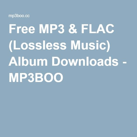 free mp3 flac lossless music album downloads mp3boo musiques gratuites pinterest music albums