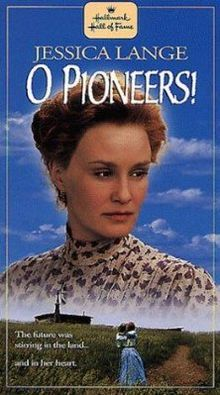 """""""O Pioneers!"""".......based on the novel by Willa Cather"""