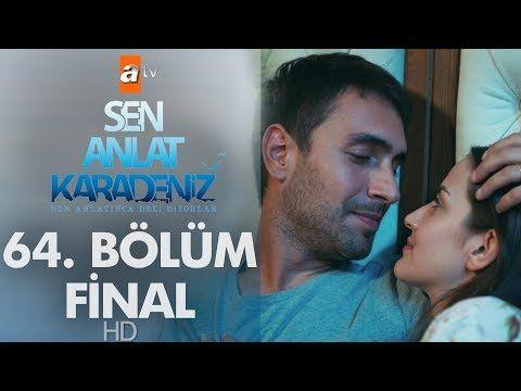 Sen Anlat Karadeniz 64 Bolum Final Youtube Finaller Youtube Entertainment