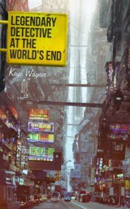 Legendary detective at the worlds end by kaye wagner ebook deal legendary detective at the worlds end by kaye wagner ebook deal fandeluxe Document