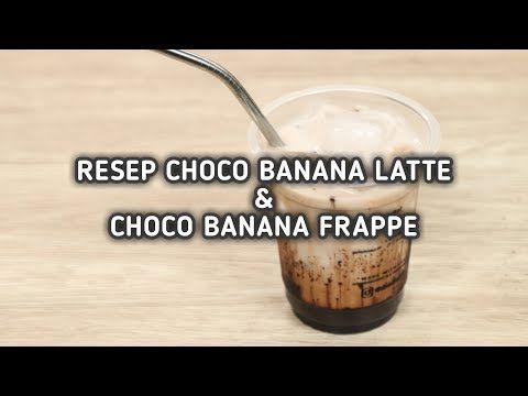 Resep Choco Banana Latte Dan Frappe Youtube Frappe Latte Resep Sederhana
