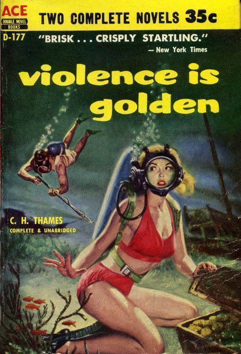Violence is Golden novel by C.H. Thames pulp cover art woman girl dame scuba diver treasure chest man harpoon gun danger gold coins shipwreck foreign exotic #scubadiverart #GoldInvesting