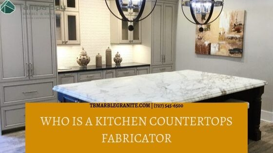 Who Is A Kitchen Countertops Fabricator Ever Heard Of A Kitchen
