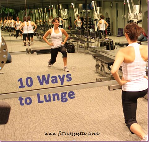 10 different lunge styles to keep my booty constantly sore!