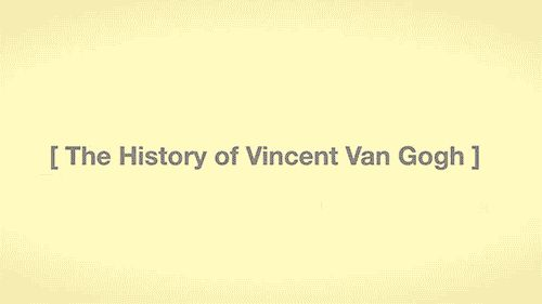 The History of Vincent Van Gogh in 5 Seconds #GIFs |lifeinfiveseconds.com