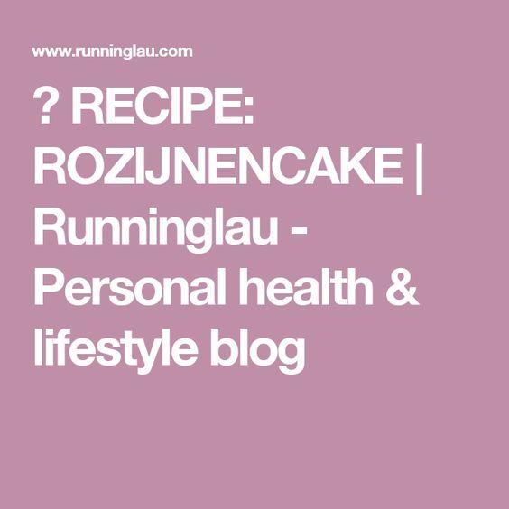 ♥ RECIPE: ROZIJNENCAKE | Runninglau - Personal health & lifestyle blog