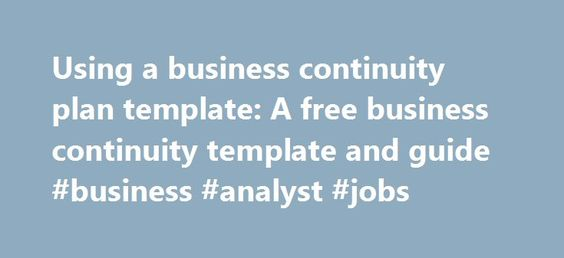 Business Continuity Plan Template u2013 A Thing or Two to Consider - free business continuity plan template