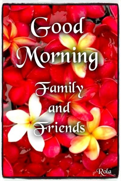 Good Morning Family Pictures : Good morning family and friends
