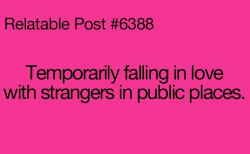 Temporarily falling in love with strangers in public places