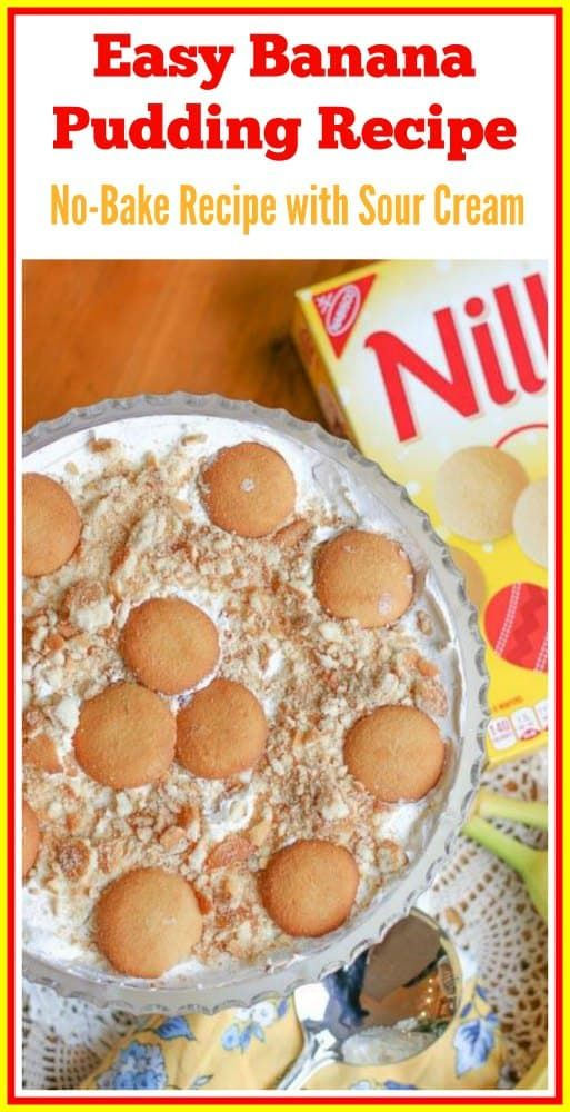 No Bake Banana Pudding With Sour Cream Recipe In 2020 Interesting Food Recipes Banana Pudding Dessert Recipes