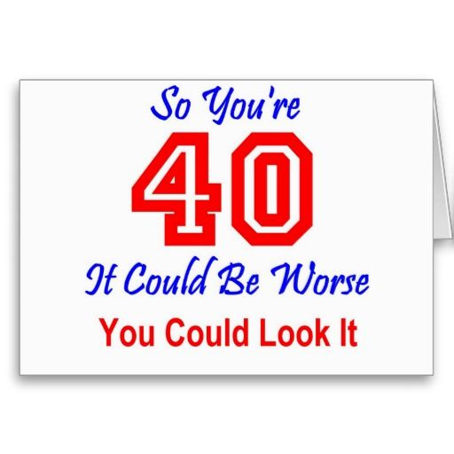 Funny 40th Birthday Cards funny birthday cards – 40th Birthday Sayings for Cards