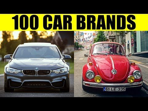 Famous Car Brands 100 Best Car Brands Of The World Youtube In 2020 Car Brands Car Brand