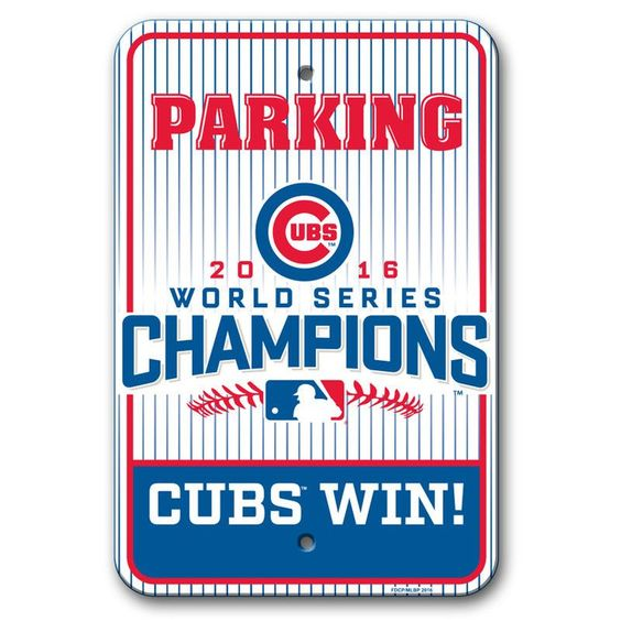 MLB Chicago Cubs 2016 World Series Champions Parking Sign