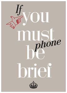 If You Must Phone Be Brief Magnet
