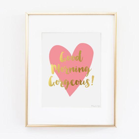 Good Morning Gorgeous Art Print Heart Wall Art by PennyJaneDesign