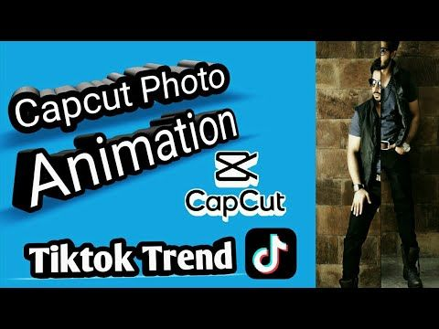 How To Create Animation Photo Video In Capcut App Create Animation Animation Photo And Video