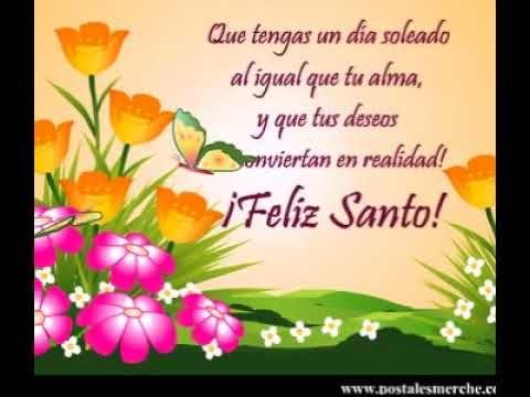 Feliz Dia De Tu Santo Youtube Felicitaciones De Santo