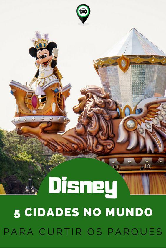 5 cidades para curtir a Disney no Mundo: Orlando, Califórnia, Paris, Tóquio e Hong Kong