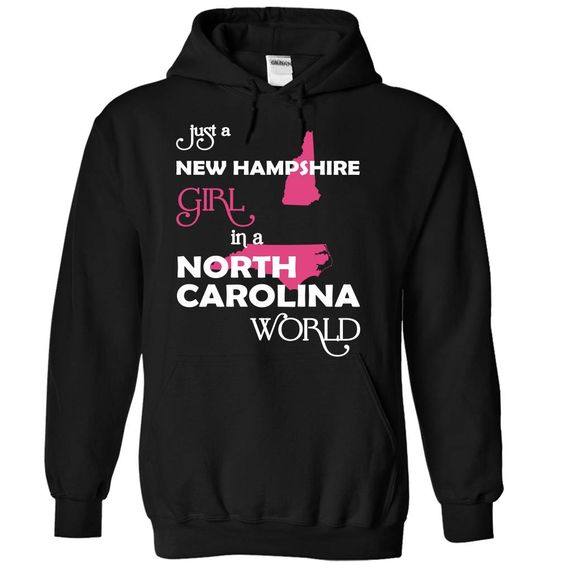 (NewHampshire001) Just A Ξ New Hampshire Girl In A North_Carolina WorldIn a/an name worldt shirts, tee shirts