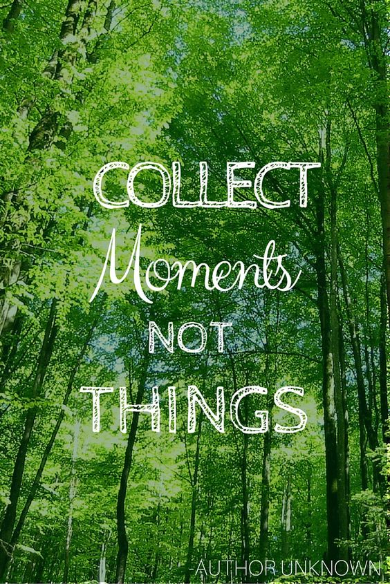 """Collect moments not things"" -Author Unknown #travel #quote #inspirational #quotable #thethirstytourist #world #journey #author #adventure #collect #moments #giveup #materialistic"