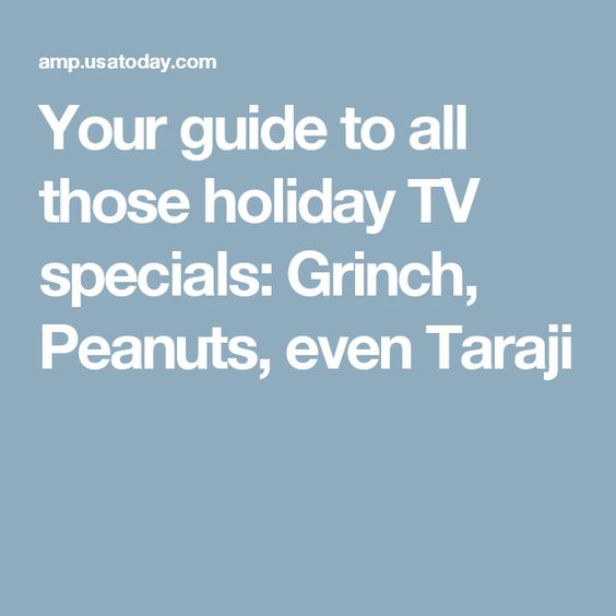 Your guide to all those holiday TV specials: Grinch, Peanuts, even Taraji