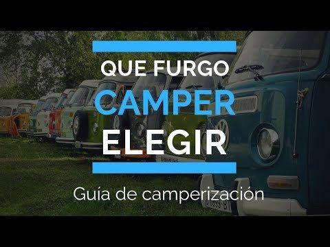 Qué Furgoneta Camper Comprar Cuál Es Mejor Para Camperizar Guía De Camperización Youtube Furgoneta Camper Camper Furgoneta