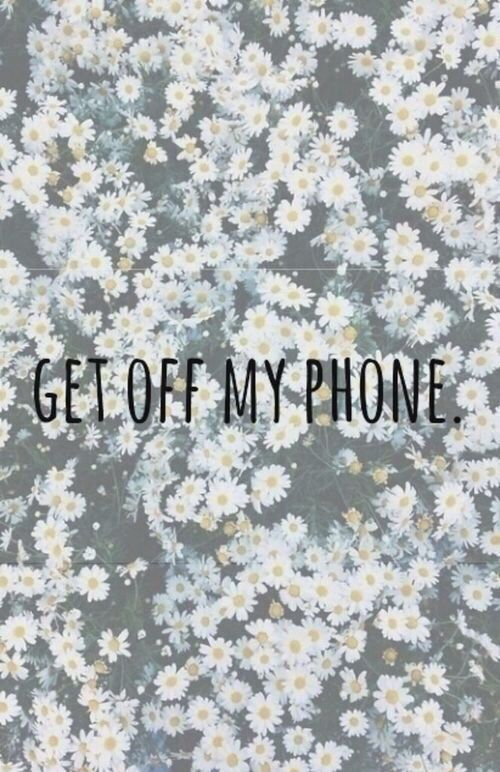Get Off My Phone Cute Wallpaper For Phone Funny Wallpapers