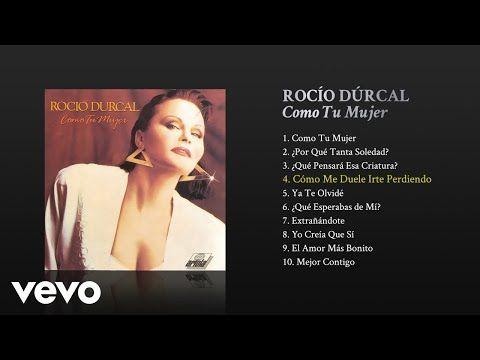 Rocío Dúrcal Cómo Me Duele Irte Perdiendo Cover Audio Youtube Durcal Rocio Dúrcal Musica De Rocio Durcal