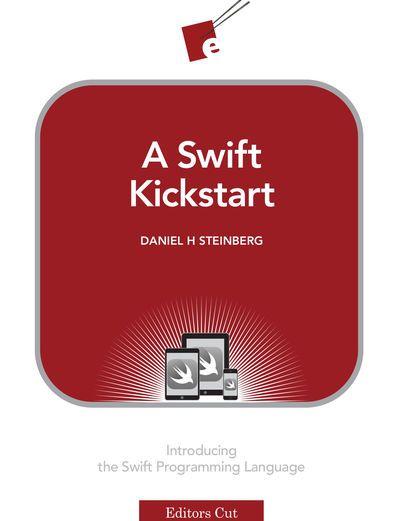 A Swift Kickstart - Daniel H Steinberg   Programming  891801923: A Swift Kickstart - Daniel H Steinberg   Programming… #Programming