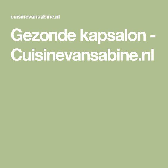 Gezonde kapsalon - Cuisinevansabine.nl
