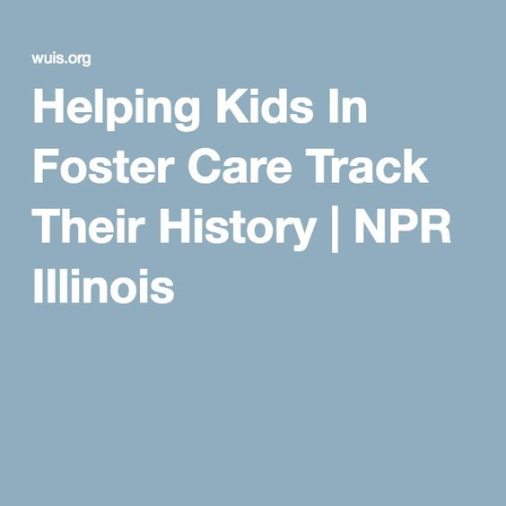 Helping Kids In Foster Care Track Their History | NPR Illinois
