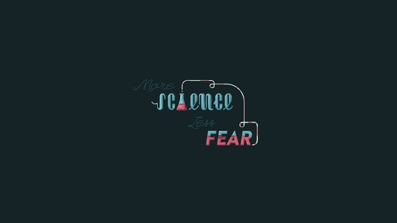 More Science Less Fear on Behance
