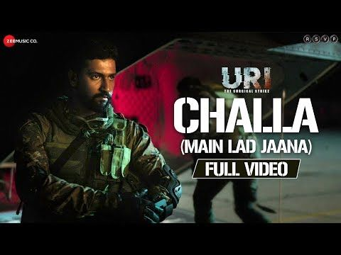 Challa Main Lad Jaana Full Video Uri Vicky Kaushal Yami Gautam Shashwat S Romy Vivek Youtube Songs Latest Hit Songs Mp3 Song