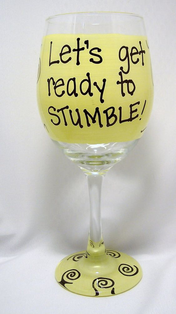 Lets get ready to Stumble Funny Wine Glass by