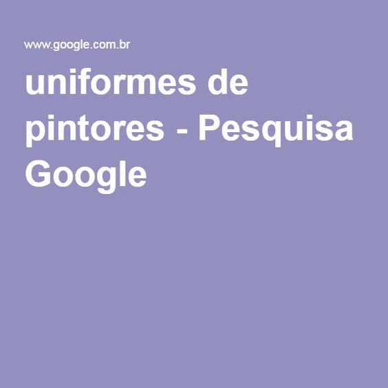 uniformes de pintores - Pesquisa Google