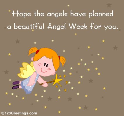Hope the Angels have planned a beautiful Angel Week for you