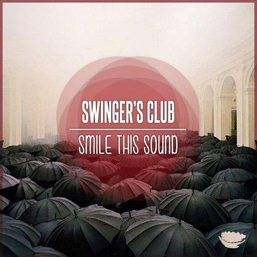 Swinger's Club // Smile This Mixtape #6