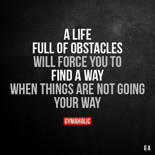 A Life Full Of Obstacles Fitness Motivation Quotes Motivational Quotes Inspirational Quotes