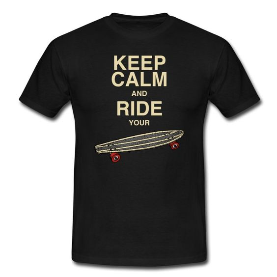 SummerTime - BoardingTime  https://shop.spreadshirt.de/DaiSign/m%C3%A4nnershirt+%22keep+calm+and+ride+your+board%22-A106342270?appearance=2  Longboard longboarding Skateboard skateboarding Board boarding Pennyboard Snowboard snowboarding Kite Shirt TShirt Shirts TShirts SprücheShirts Shirtshop Spreadshirt DaiSign