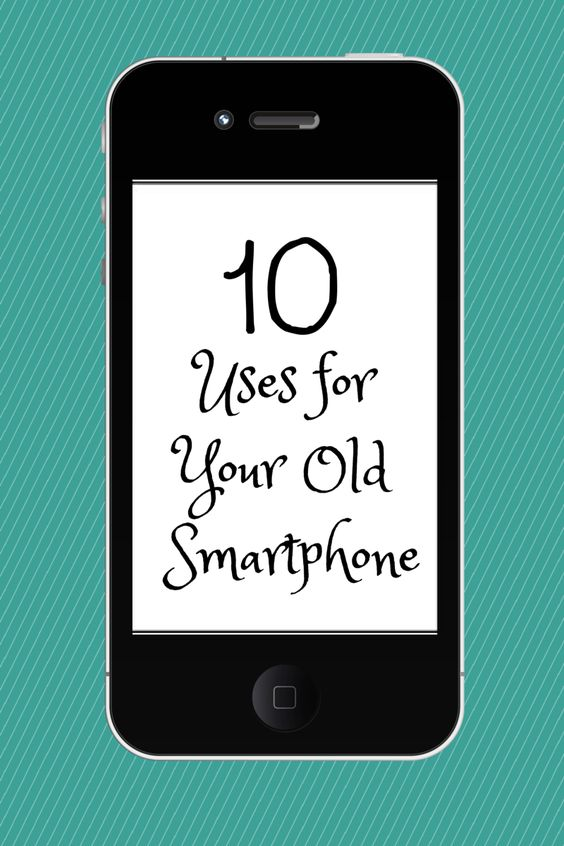 10 Ways to Use Your Old Smartphones #frugal #smartphone ...