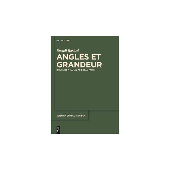 Angles Et Grandeur ( Scientia Graeco-arabica) (Bilingual) (Hardcover)