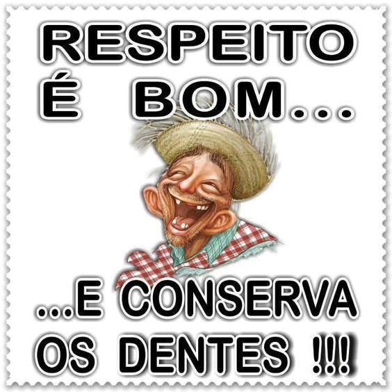 RESPEITO é BOM...