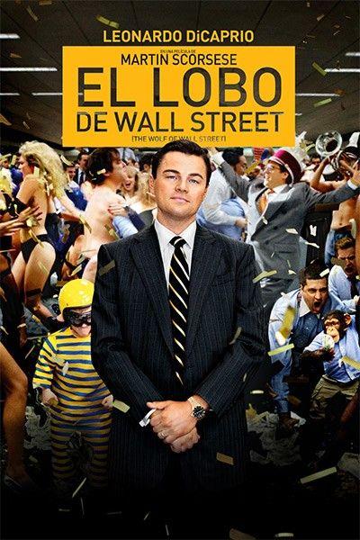 El Lobo De Wall Street 2013 Wolf Of Wall Street Wall Street Street Film