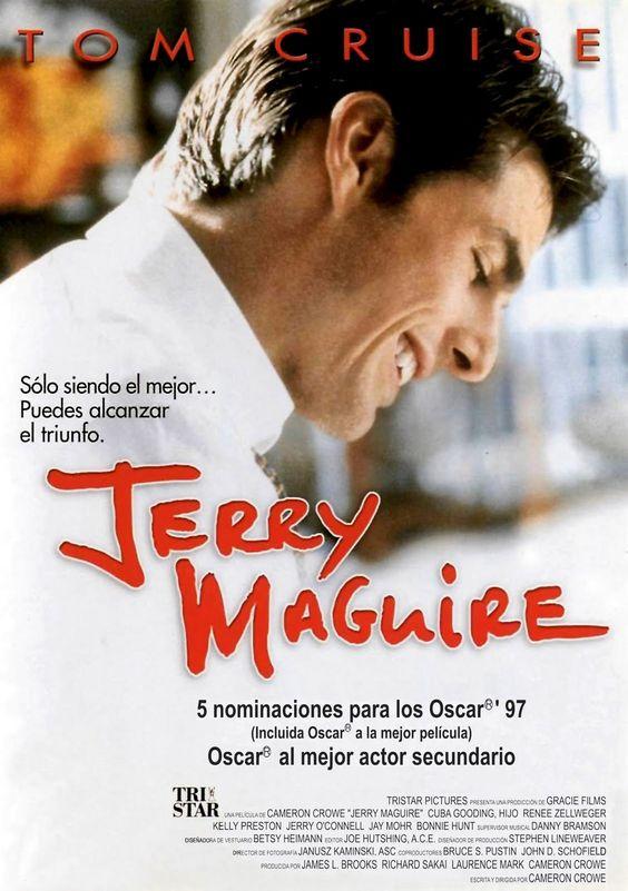 JERRY MAGUIRE. Director: Cameron Crowe. Esta película es puro aire fresco. Declaración de ética y principios profesionales, un niño muy gracioso, una historia de amor, y sobretodo... ¡show me the money!